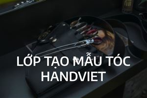 LỚP TẠO MẪU TÓC NAM-NỮ HANDVIET
