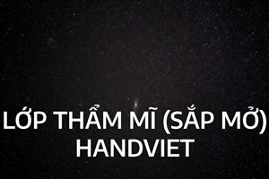 LỚP HỌC THẨM MỸ (SẮP MỞ)